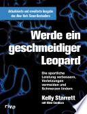 Werde ein geschmeidiger Leopard     aktualisierte und erweiterte Ausgabe