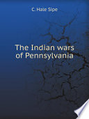 The Indian Wars Of Pennsylvania