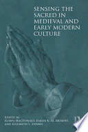 Sensing the Sacred in Medieval and Early Modern Culture