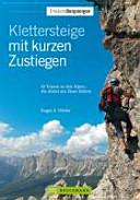 Klettersteige mit kurzen Zustiegen