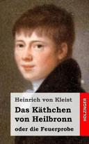 Das K Thchen Von Heilbronn Oder Die Feuerprobe