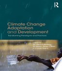 Climate Change Adaptation And Development : and livelihoods, infrastructure and institutions, as well as...