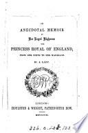 Anecdotal Memoir Of The Princess Royal