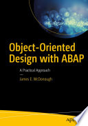 Object-Oriented Design With ABAP : object-oriented design apply to the...
