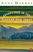 Book Adventures in the Alaskan Skin Trade