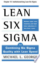 Lean Six Sigma  Chapter 12   Institutionalizing Lean Six Sigma