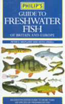 Philip s Guide to Freshwater Fish of Britain and Europe