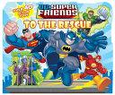 DC Super Friends To The Rescue