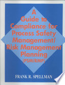 A Guide to Compliance for Process Safety Management Risk Management Planning  PSM RMP