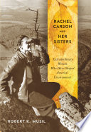 Rachel Carson And Her Sisters book