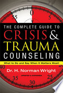 The Complete Guide to Crisis   Trauma Counseling