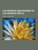 Les Mondes Imaginaires Et Les Mondes R  els