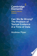 Can We Be Wrong The Problem Of Textual Evidence In A Time Of Data