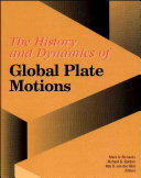The History and Dynamics of Global Plate Motions