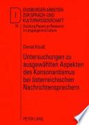 Untersuchungen zu ausgewählten Aspekten des Konsonantismus bei österreichischen Nachrichtensprechern