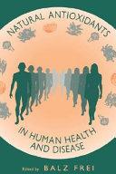 Natural Antioxidants In Human Health And Disease book