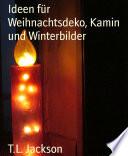 Ideen f  r Weihnachtsdeko  Kamin und Winterbilder