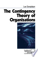The Contingency Theory of Organizations