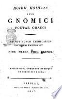 Ethike poiesis sive Gnomici poetae Graeci ad optimorum exemplarium fidem emendavit Rich  Franc  Phil  Brunck