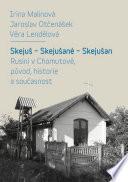 Skejuš - Skejušané - Skejušan. Rusíni v Chomutově, původ, historie a současnost