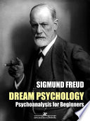 Dream Psychology  Psychoanalysis for Beginners  Annotated
