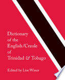 Dictionary of the English Creole of Trinidad   Tobago