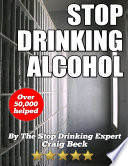Stop Drinking Alcohol  The Alcohol Lied to Me Method