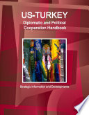 US   Turkey Diplomatic and Political Cooperation Handbook   Strategic Information and Developments