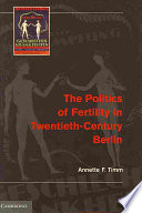 The Politics of Fertility in Twentieth Century Berlin
