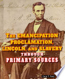 The Emancipation Proclamation, Lincoln, and Slavery Through Primary Sources