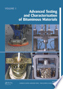 Advanced Testing and Characterization of Bituminous Materials  Two Volume Set