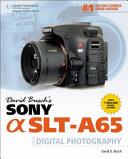 David Busch s Sony Alpha SLT A65 Guide to Digital Photography