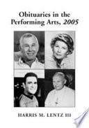 Obituaries in the Performing Arts  2005