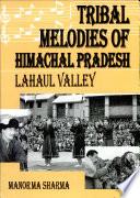 Tribal Melodies Of Himachal Pradesh