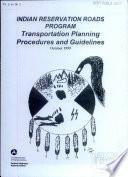 Indian Reservation Roads Program Transportation Planning Procedures And Guidelines