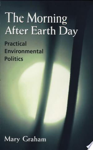 The Morning After Earth Day: Practical Environmental Politics - ISBN:9780815791126