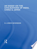 An Essay on the Civilisations of India  China and Japan