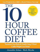 The 10 hour Coffee Diet