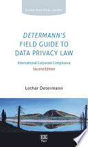 Determann s Field Guide to Data Privacy Law