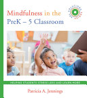 Mindfulness In The Prek 5 Classroom Evidence Based Tips And Tools To Stress Less And Learn More Sel Solutions Series