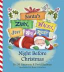 Santa s  Zany  Wacky  Just Not Right   Night Before Christmas