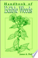 CRC Handbook of Edible Weeds Wisdom From The Author Of This Portable Guide