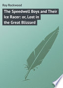The Speedwell Boys and Their Ice Racer  or  Lost in the Great Blizzard