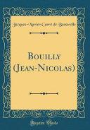 Bouilly (Jean-Nicolas) (Classic Reprint)