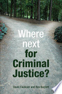 Where Next for Criminal Justice? Policies Which Should Be Adopted How