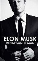 Elon Musk: Renaissance Man