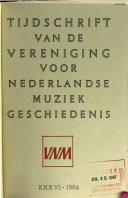 Tijdschrift van de Vereniging voor Nederlandse Muziekgeschiedenis