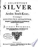 Geloutert silver in een aarden smelt-kroes, tot verrijking der geestelijke Gedachten