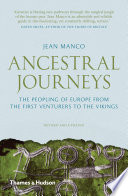 Ancestral Journeys  The Peopling of Europe from the First Venturers to the Vikings  Revised Edition