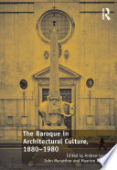 The Baroque in Architectural Culture  1880 1980